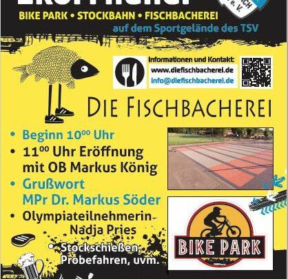 Offizielle Eröffnung des Bike Parks, der neunen Stockbahn und der Fischbacherei